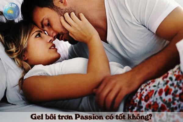 Gel bôi trơn Passion là một lựa chọn tuyệt vời cho phái nữ